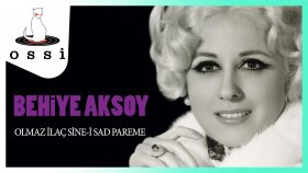Behiye Aksoy - Olmaz Ilac Sine I Sad Pareme