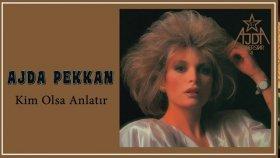 Ajda Pekkan - Kim Olsa Anlatır