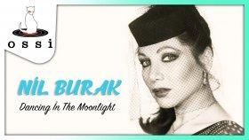 Nil Burak - Dancing In The Moonlight