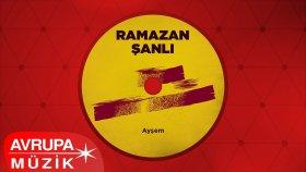 Ramazan Şanlı - Ağla Sevdiğim
