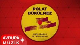 Polat Bükülmez - Çaya Vardım Zeybeği (Official Audio)