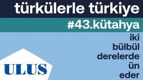 Zara - Iki Bulbul Derelerde Un Eder | Kütahya Türküleri