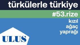 İsmail Türüt - Kızıl Agac Yapragı | Rize Türküleri