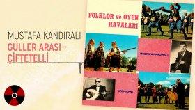 Mustafa Kandıralı - Güller Arası Çiftetelli (Official Audio)