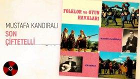 Mustafa Kandıralı - Son Çiftetelli (Official Audio)