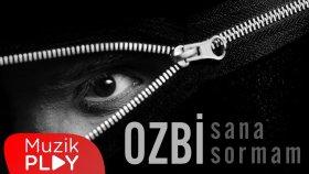 Ozbi - Sana Sormam (Official Video)