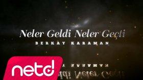 Berkay Karaman - Neler Geldi Neler Geçti