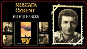 Mustafa Ozkent - Hıs Hısı Hancer