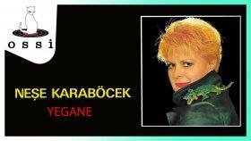 Nese Karabocek - Yegane