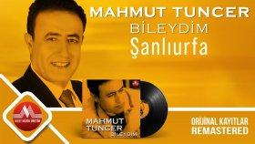 Mahmut Tuncer - Şanlıurfa - Remastered