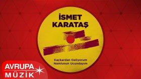 İsmet Karataş - Trabzon'un Delisi (Official Audio)