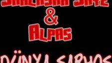 Şahlaşah Saye & Alpas - Dünya Sarhoş