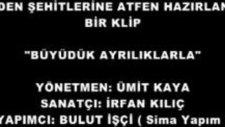 Büyüdük Ayriliklarla-İrfan Kiliç,yönetmen Ümit Kay