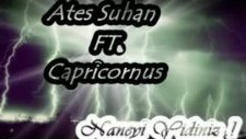 Ateş Suhan Ft. Capricornus - Naneyi Yidiniz