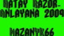 Hatay Razor-Anlayana 2009