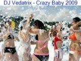 Dj Vedatrix - Crazy Baby 2009