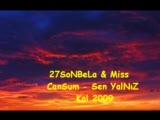 27sonbela & Miss  Cansum-Sen Yalniz Kal 2009