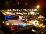 Dj Yusuf Vs.pitbull - Room Service (Single Remix)