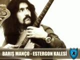 Barış Manço - Estergon Kalesi -