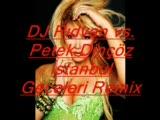dj rıdvan vs. petek dinçöz İstanbul geceleri remix