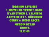 İbrahim Tatlıses & Merdin Özcan & 18 12 09 Konya