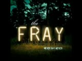 The Fray-Never Say Never