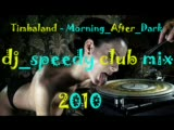 Dj_speedy-(Timbaland_-._morning_after_dark 2010 Cl