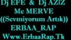 Erbaa Rap Sevmiyorum Artık Mc Merve