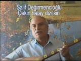 Çekin Halay Dizilsin - Salif Değirmencioğlu