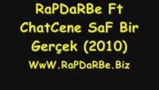 Rapdarbe Ft Chatcene Saf Bir Gerçek Rap 2010