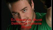 Dj Rıdvan Vs Murat Dalkılıç La Fontaine Remix