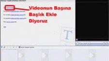 windows movie maker la video düzenlemek