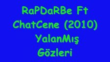 Rapdarbe Ft Chatcene Yalanmış Gözleri Damar 2010