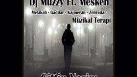Dj Muzzy Ft Mesken & Müzikal Terapi - Gittin Yarim