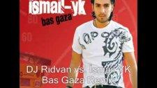 Dj Rıdvan Vs İsmail Yk Bas Gaza Remix