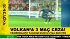 volkan'a 3 maç ceza! 1 nisan şakası :))