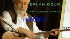Erkan Ogur-Yarim Senden Ayrılalı