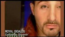 Royal Gigolos - California Dreamin'