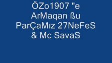 mc savaş & 27nefes - özo 1907 armagan olsun