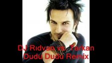Dj Rıdvan Vs. Tarkan Dudu Dudu Remix