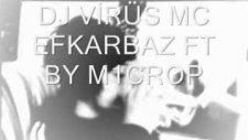 Dj Virus Mc Efkarbaz Ft M1krop Sokakta Gençler