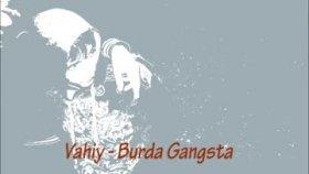 Vahiy - Burda Gangsta