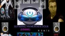 dj pasinli vs mustafa uğur dimme remix