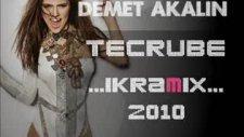 Demet Akalin - Tecrübe ( Dj İkram Remix 2010 )