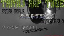 Triyaj Rap Time Sivasın Güzeli