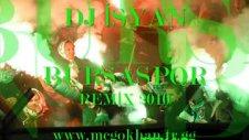 Dj İsyan - Bursaspor Taraftar Şarkısı