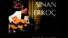 Sinan Erkoç - Dur Dur - 2010
