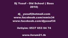 Dj Yusuf - Old School ( Bass Mix 2010) Dj__yusuf@h