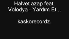 Halvet Azap Feat. Volodya - Yardım Et2010