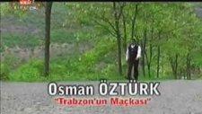 Osman Öztürk - Trabzon'un Maçka'sı